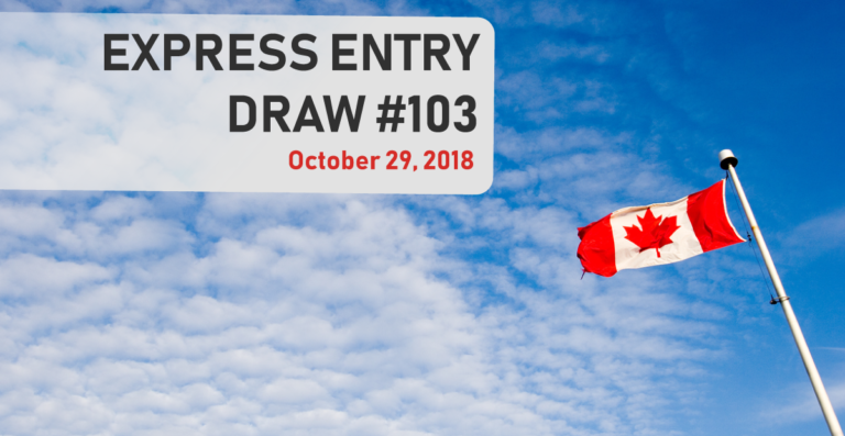 29 OCT, 2018 EXPRESS ENTRY DRAW #103 – 3,900 ITA'S ISSUED